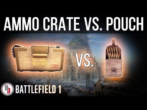 Ammo Crate Vs Pouch Which Is Better Battlefield 1