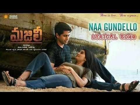 Naa Gundello Lyrical Song Majili Movie Songs Majili Naa Gundello Song Samantha Cine Updates Youtube Movie Songs Songs Full Movies Online Free