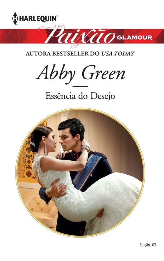 Essência do Desejo, de Abby Green! - DESTAQUE DO MÊS!: