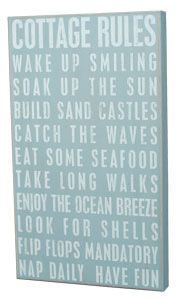 Cottage Rules  Wake Up Smiling  Soak Up The Sun  Build Sand Castles  Catch The Waves  Eat Some Seafood  Take Long Walks  Enjoy The Ocean Breeze  Look For Shells  Flip Flops Mandatory  Nap Daily Have Fun