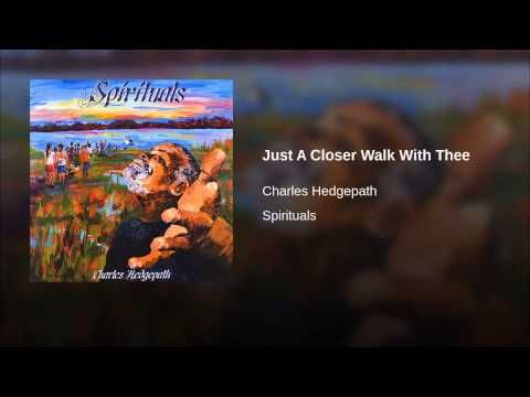 Charles Hedgepath- Just A Closer Walk With Thee