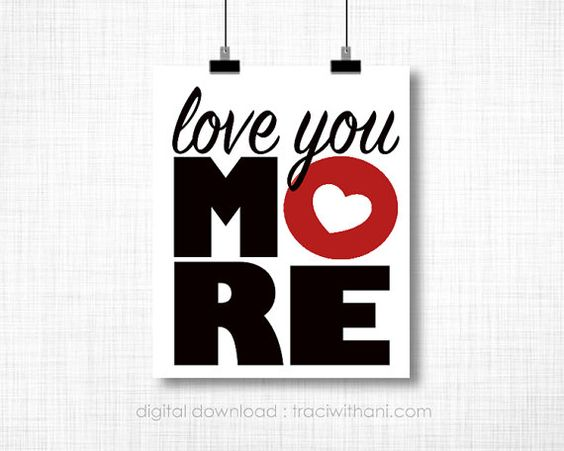 INSTANT DOWNLOAD  Love You More Baby by TraciWithaniDesigns