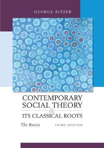 Contemporary Sociological Theory and Its Classical Roots: The Basics by George Ritzer, http://www.amazon.com/dp/0073404381/ref=cm_sw_r_pi_dp_aJRHsb1FEM6M1