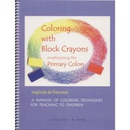Coloring With Block Crayons - Book. Learn to draw magical Waldorf pictures and teach the technique yourself with only 3 block crayons in the primary colors! $29.95