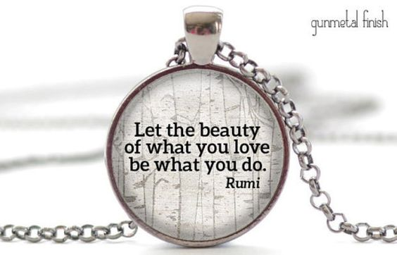Rumi Quote Necklace, Motivational Do What You Love Jewelry, Inspirational Charm, Your Choice of Finish (703)