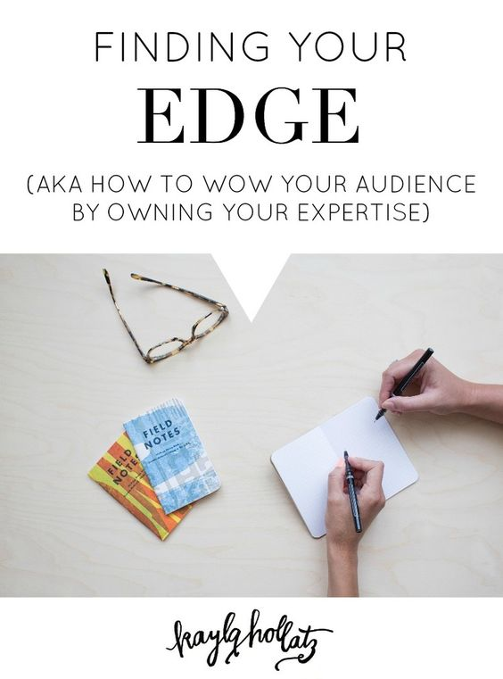 Finding Your Edge   Wow, this post by @kaylahollatz helped me to identify my niche and to finally create a cohesive brand. I followed her advice on how to define purpose for your blog and was able to increase my traffic. If you too want to grow your small business or if you're a freelancer this post is basic marketing knowledge every blogger should have!