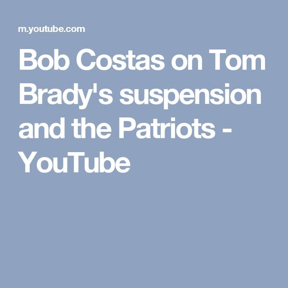Bob Costas on Tom Brady's suspension and the Patriots - YouTube