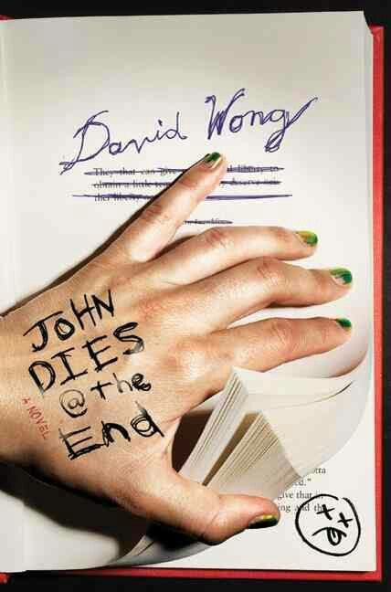 """John Dies At The End""  ***  David Wong  (2014)"