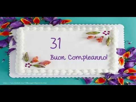 Auguri Di Buon Compleanno 31 Anni.Tanti Auguri 31 Anni Youtube Buon Compleanno Divertente