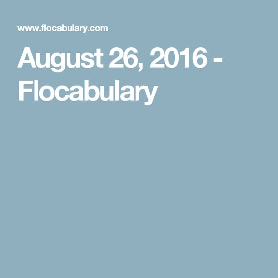 August 26, 2016 - Flocabulary