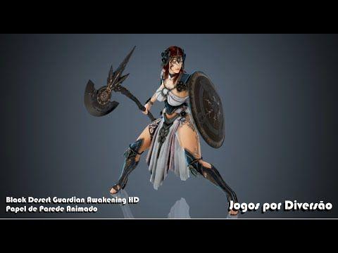 Wallpaper Dreamscene Black Desert Guardian Awakening Hd Em 2020 Guardiao