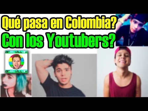 Qué pasa con los Youtubers en COLOMBIA?? [arielvillar87] - YouTube