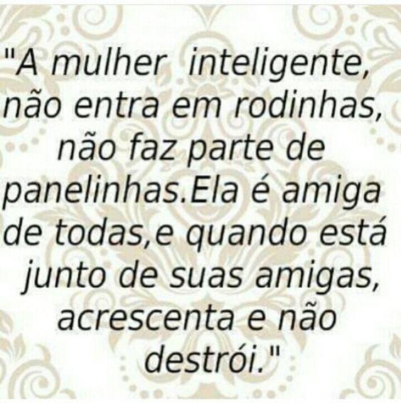 A mulher inteligente!                                                       …