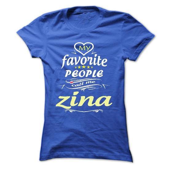 I Love My Favorite People Call Me zina- T Shirt, Hoodie, Hoodies, Year,Name, Birthday Shirts & Tees
