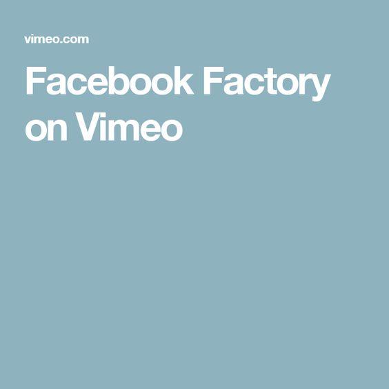 Facebook Factory on Vimeo