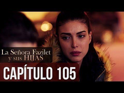 La Señora Fazilet Y Sus Hijas Capítulo 105 Audio Español Youtube Youtube Movie Posters Movies