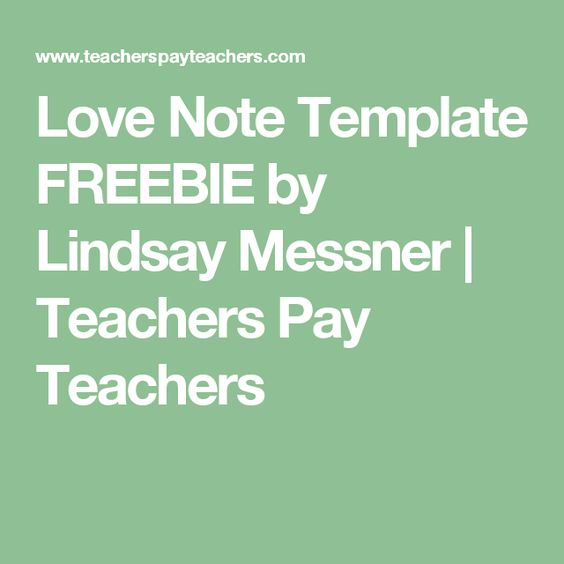 Love Note Template FREEBIE by Lindsay Messner Teachers Pay - pay template