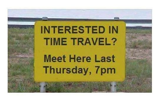 12 Funniest Time Traveler Memes #12 A Time Traveler Gets Stuck, Leaves A  Note And Then... | Time travel, Best funny pictures, Signs