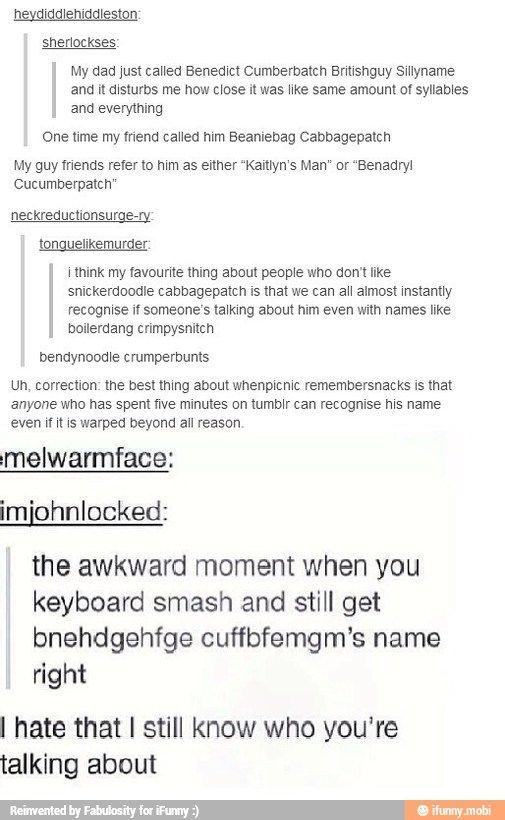 IM NOT EVEN IN THIS FR... Benedict Cumberbatch Name