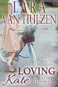 Loving Kate (Silver Bay series Book 2) by [Van Hulzen, Lara]