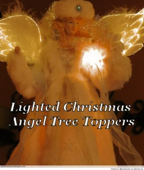 Lighted Christmas Angel Tree Toppers Christmas Tree Decorating Fun