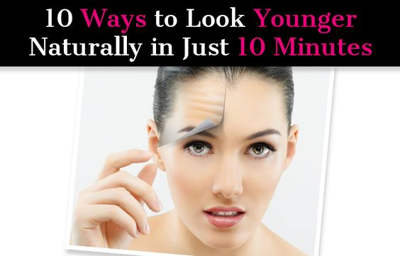 10 Ways to Look Younger Naturally in Just 10 Minutes post image