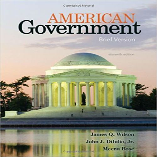 Test Bank For American Government Brief Version 11th Edition By Wilson Dilulio And Boss Download Nursing Testbanks And Solutions American Government Government Test Bank