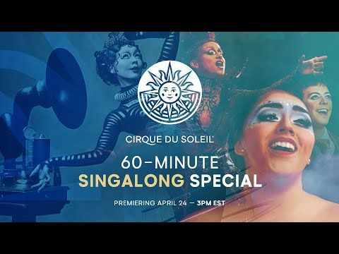 60 Minute Singalong Special Cirque Du Soleil April 24 Youtube Circo Del Sol Cirque Du Soleil Cirque Du Soleil Alegría