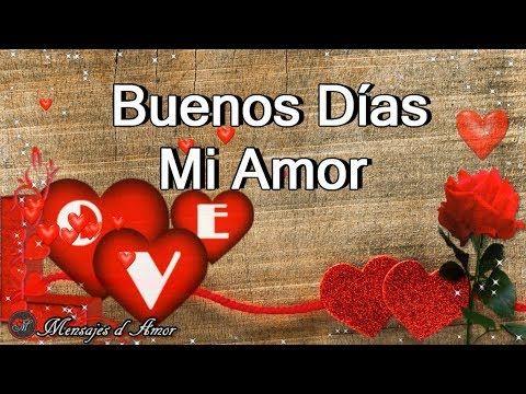 Hola Mi Amor Buenos Dias Este Mensaje De Amor Es Para Ti
