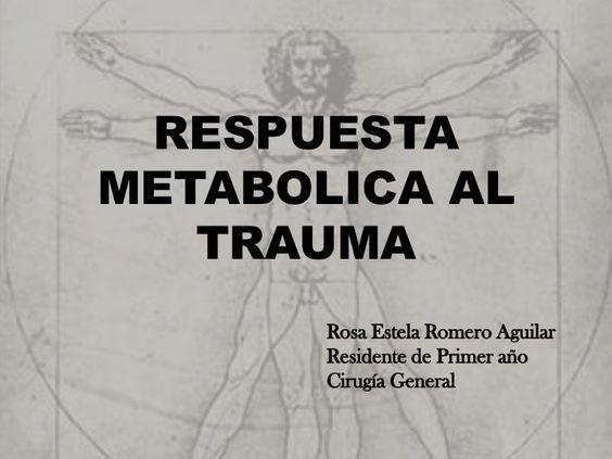 respuesta-metabolica-al-trauma-17909616 by rosa romero via Slideshare