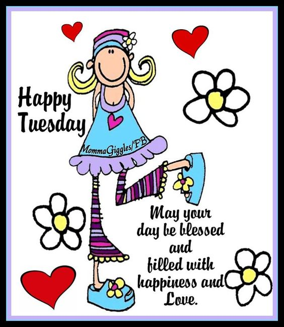 tuesday....have a wonderful day