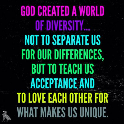 Image result for god created a world of diversity not to separate us