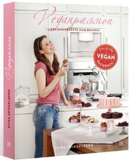 Backbuch von Stina Spiegelberg: Veganpassion