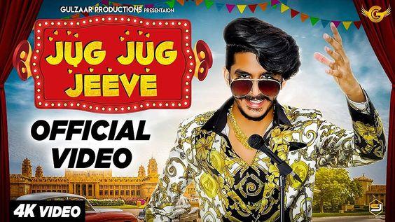 Jug Jug Jeeve Lyrics Gulzaar Chhaniwala Songs Mp3 Song Download Lyrics
