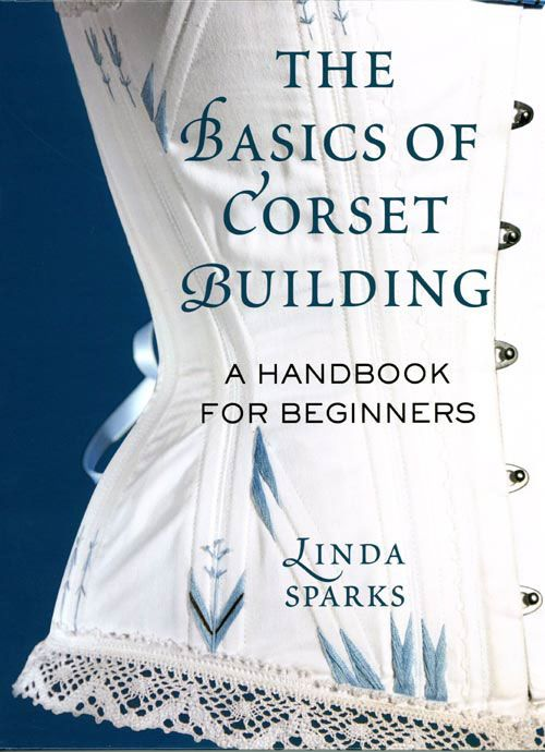 Flossed corset on the cover of The Basics of Corset Building by Linda Sparks.