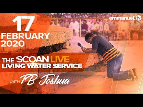 The Scoan Live Living Water Service 17 02 20 Youtube Living Water Names Of Jesus Emmanuel Tv