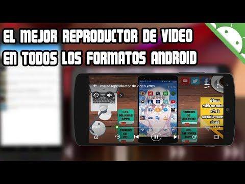 El Mejor Reproductor De Video 4k Y Hd En Android Youtube Video