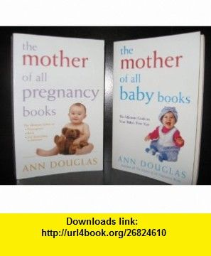 The Mother of All Pregnancy   Baby  (COMBO SET) [Bargain Price] Ann Douglas ,   ,  , ASIN: B005WDP7OY , tutorials , pdf , ebook , torrent , downloads , rapidshare , filesonic , hotfile , megaupload , fileserve