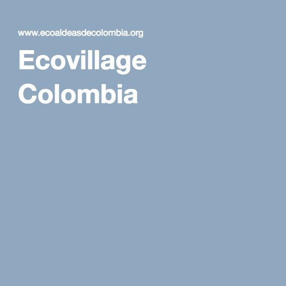 Ecovillage Colombia