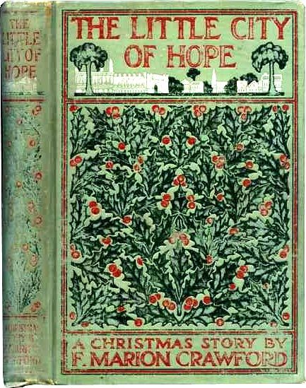 The Little City of Hope A Christmas Story by F Marion Crawford