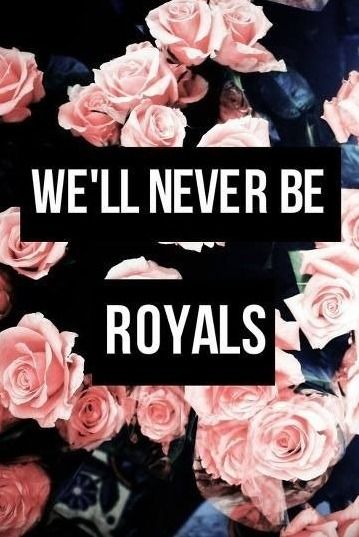 Lorde Lyrics - ROYALS via http://youmakemeloveyoou.tumblr ...