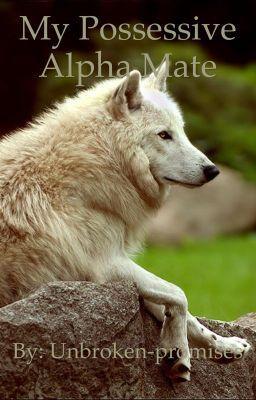 My possessive Alpha mate. #wattpad #werewolf