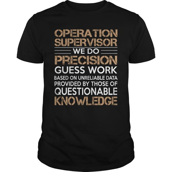 Operation Supervisor T-Shirts, Hoodies. Check Price ==> https://www.sunfrog.com/LifeStyle/Operation-Supervisor-96241137-Black-Guys.html?id=41382