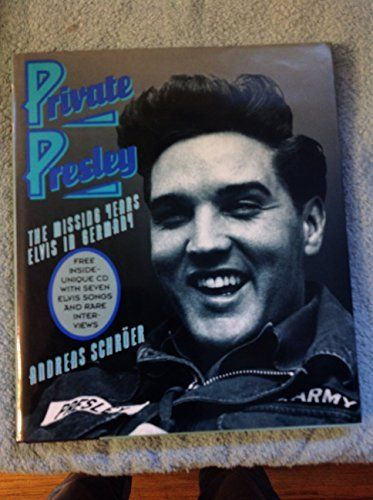 Private Presley: The Missing Years - Elvis in Germany/Book and CD, Schroer, Andreas