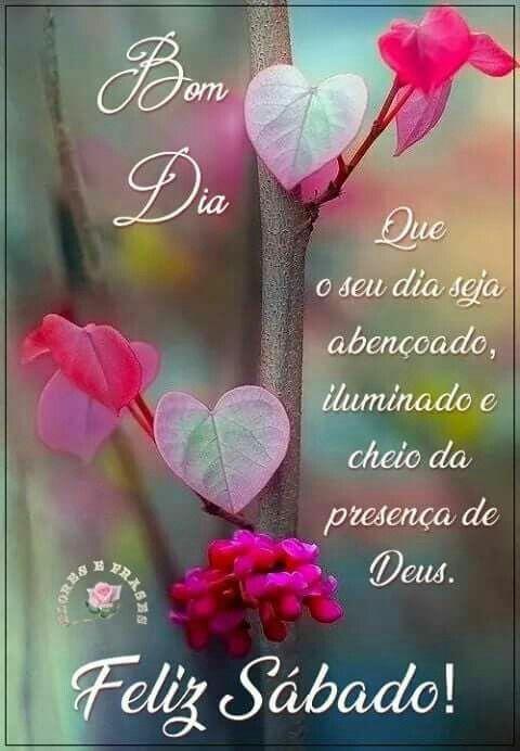 Sábado Mensagens De Bom Sabado Bom Dia Feliz Sabado