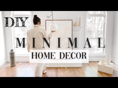 Diy Minimal Home Decor Easy Cheap Projects Youtube In 2021 Minimal Home Home Decor Home