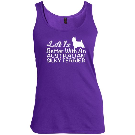 Life Is Better With An Australian Silky Terrier Scoop Neck Tanks