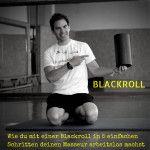 Wie du mit einer Blackroll in 5 einfachen Schritten deinen Masseur arbeitslos machst