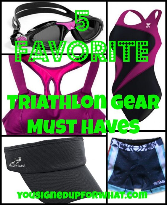 5 Favorite Triathlon Gear Must Haves from You Signed Up For WHAT?! Fitness apparel and gear for swimming, biking, and running. Sports bra, swimsuit, visors, triathlon shorts, and goggles.