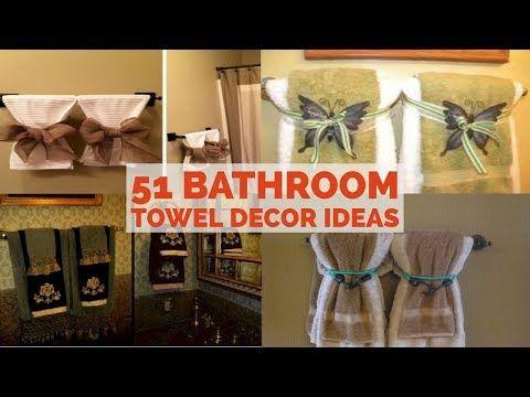 51 Bathroom Towel Decor Ideas Youtube Bathroom Towel Decor Diy Bathroom Design Diy Bathroom